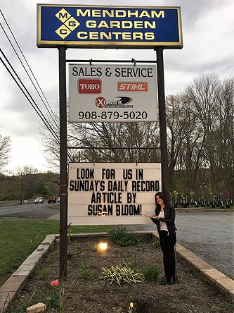 Thanks to Mendham Garden Center in Chester, NJ for the great plug on their sign!